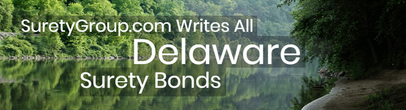 SuretyGroup.com writes all Delaware surety bonds