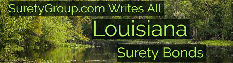 SuretyGroup.com writes all Louisiana surety bonds