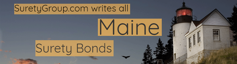 SuretyGroup.com writes all Maine surety bonds