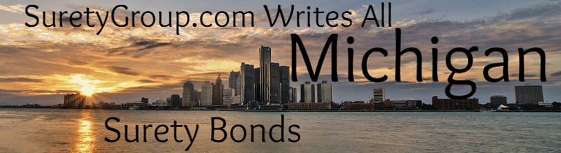 SuretyGroup.com writes all Michigan surety bonds
