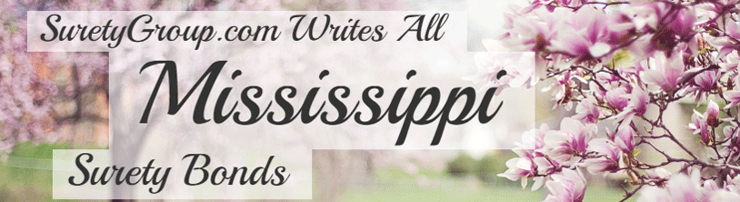 SuretyGroup.com writes all Mississippi surety bonds