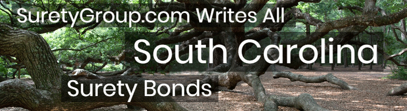 SuretyGroup.com writes all South Carolina surety bonds