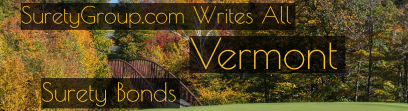 SuretyGroup.com writes all Vermont surety bonds